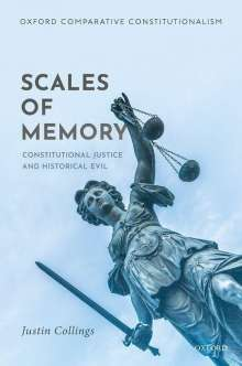 Justin Collings: Scales of Memory: Constitutional Justice and Historical Evil, Buch