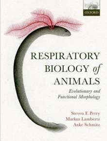 Steven F. Perry: Respiratory Biology of Animals: Evolutionary and Functional Morphology, Buch