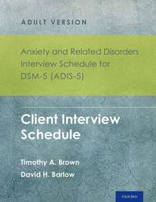 Timothy A. Brown: Anxiety and Related Disorders Interview Schedule for Dsm-5 (Adis-5)(R) - Adult Version: Client Interview Schedule 5-Copy Set, Buch