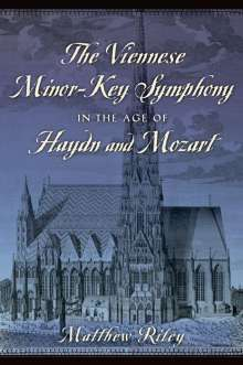 Matthew Riley: The Viennese Minor-Key Symphony in the Age of Haydn and Mozart, Buch