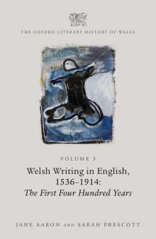 Jane Aaron: The Oxford Literary History of Wales: Volume 3. Welsh Writing in English, 1536-1914: The First Four Hundred Years, Buch
