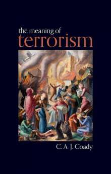 C. A. J. Coady: The Meaning of Terrorism, Buch