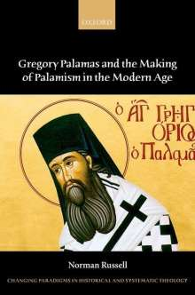Norman Russell: Gregory Palamas and the Making of Palamism in the Modern Age, Buch