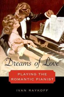 Ivan Raykoff: Raykoff, I: DREAMS OF LOVE, Buch
