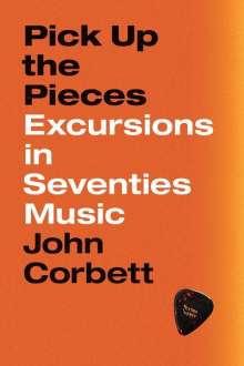 John Corbett: Pick Up the Pieces, Buch