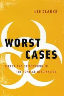 Lee Clarke: Worst Cases, Buch