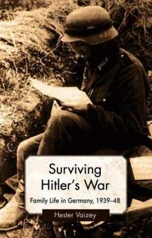 H. Vaizey: Surviving Hitler's War: Family Life in Germany, 1939-48, Buch