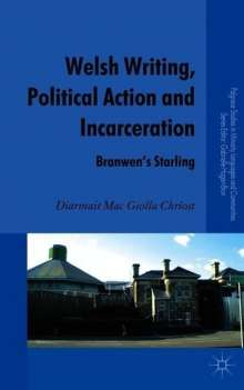 Diarmait Mac Giolla Chriost: Welsh Writing, Political Action and Incarceration: Branwen's Starling, Buch