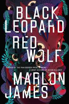 Marlon James (geb. 1970): Black Leopard, Red Wolf, Buch