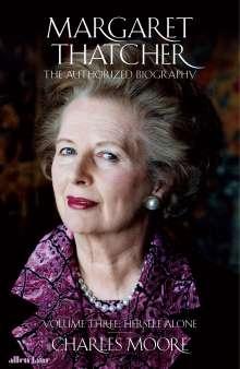 Charles Moore: Margaret Thatcher 3, Buch