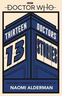 Naomi Alderman: Doctor Who: Thirteen Doctors 13 Stories, Buch