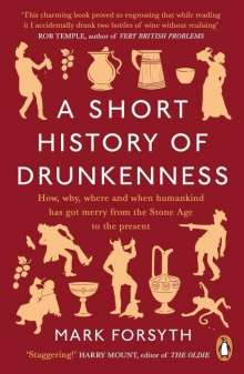 Mark Forsyth: A Short History of Drunkenness, Buch