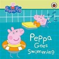 Peppa Pig: Peppa Pig: Peppa Goes Swimming, Buch