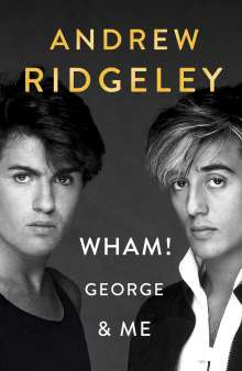 Andrew Ridgeley: Wham! George & Me, Buch