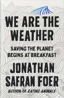 Jonathan Safran Foer: We are the Weather, Buch