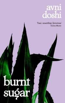 Avni Doshi: Burnt Sugar, Buch