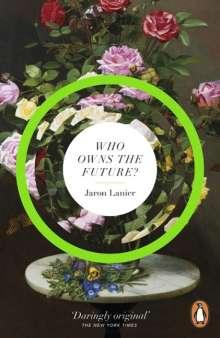 Jaron Lanier: Who Owns The Future?, Buch