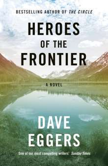 Dave Eggers: Heroes of the Frontier, Buch