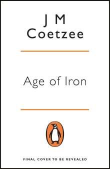 J. M. Coetzee: Age of Iron, Buch