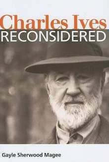 Gayle Sherwood Magee: Charles Ives Reconsidered, Buch