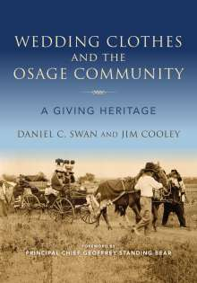 Daniel C. Swan: Wedding Clothes and the Osage Community: A Giving Heritage, Buch
