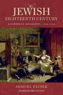Shmuel Feiner: The Jewish Eighteenth Century, Buch