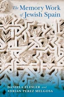 Daniela Flesler: The Memory Work of Jewish Spain, Buch