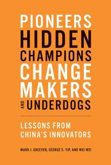 Mark J. Greeven: Pioneers, Hidden Champions, Changemakers, and Underdogs, Buch