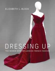 Elizabeth L. Block: Dressing Up, Buch
