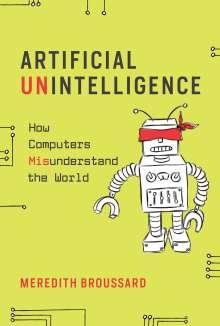 Meredith Broussard: Artificial Unintelligence, Buch