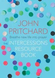 John Pritchard: The Intercessions Resource Book, Buch
