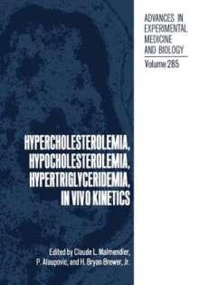 Claude Ed. Malmendier: Hypercholesterolemia, Hypocholesterolemia, Hypertriglyceridemia, in Vivo Kinetics, Buch