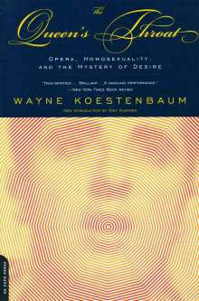 Wayne Koestenbaum: The Queen's Throat: Opera, Homosexuality, and the Mystery of Desire, Buch