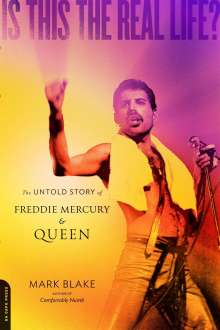 Mark Blake: Is This the Real Life?: The Untold Story of Queen, Buch