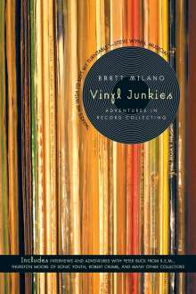 Brett Milano: Vinyl Junkies: Adventures in Record Collecting, Buch