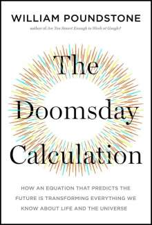 William Poundstone: The Doomsday Calculation, Buch