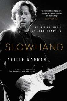 Philip Norman: Slowhand: The Life and Music of Eric Clapton, Buch