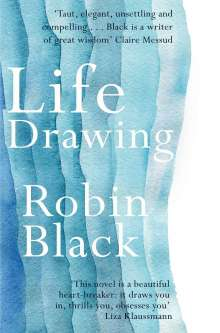 Robin Black: Life Drawing, Buch