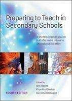 Ian Abbott: Preparing to Teach in Secondary Schools: A Student Teacher's Guide to Professional Issues in Secondary Education, Buch