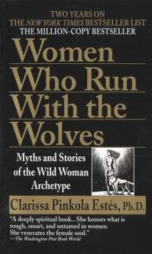 Clarissa P. Estes: Women Who Run With the Wolves, Buch