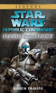 Karen Traviss: Hard Contact: Star Wars Legends (Republic Commando), Buch