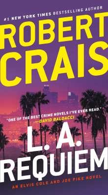 Robert Crais: L.A. Requiem: An Elvis Cole and Joe Pike Novel, Buch