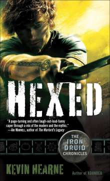 Kevin Hearne: The Iron Druid Chronicles 2. Hexed, Buch