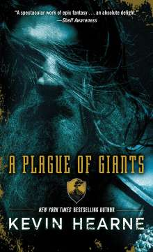 Kevin Hearne: A Plague of Giants, Buch