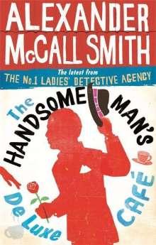 Alexander McCall Smith: The Handsome Man's De Luxe Café, Buch