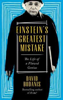 David Bodanis: Einstein's Greatest Mistake, Buch