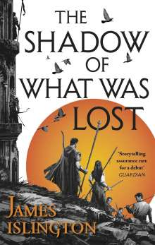 James Islington: The Shadow of What Was Lost, Buch