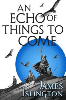James Islington: An Echo of Things to Come, Buch