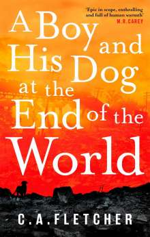 C. A. Fletcher: A Boy and his Dog at the End of the World, Buch
