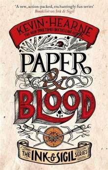 Kevin Hearne: Paper & Blood, Buch